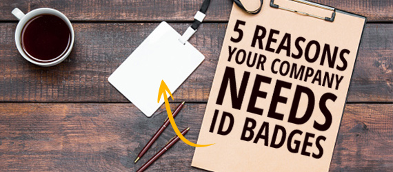 5 Reasons Your Company Needs ID Badges